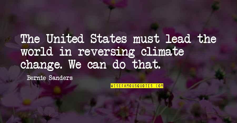 Jame Gumb Quotes By Bernie Sanders: The United States must lead the world in