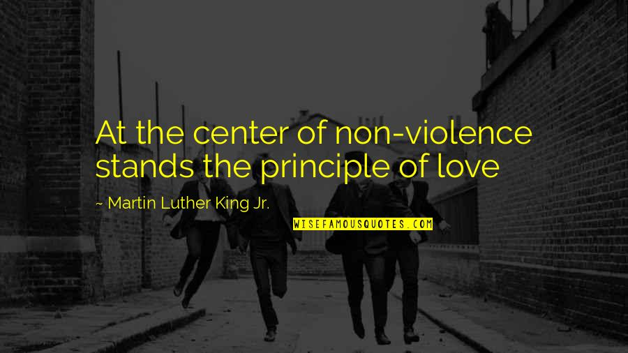 Jame Gumb Quotes By Martin Luther King Jr.: At the center of non-violence stands the principle