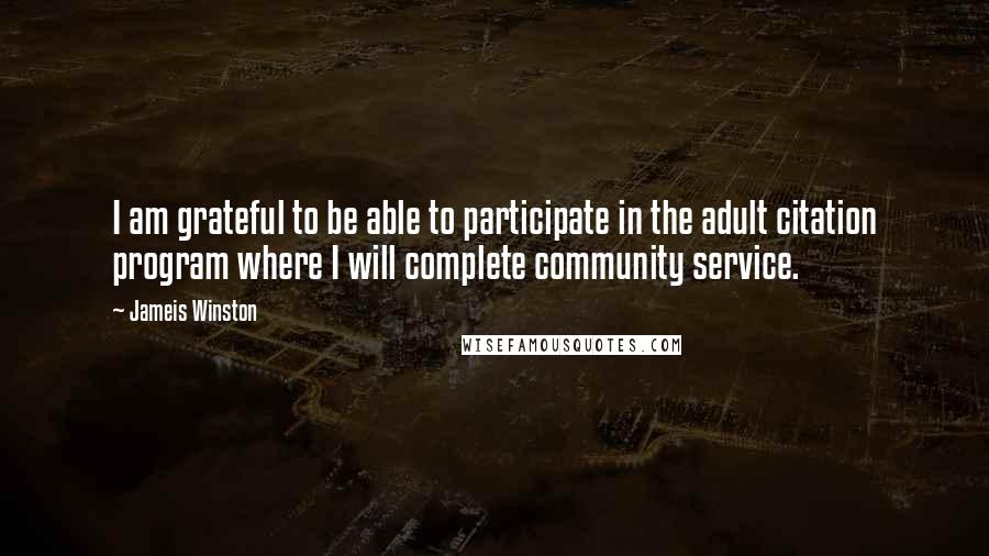 Jameis Winston quotes: I am grateful to be able to participate in the adult citation program where I will complete community service.