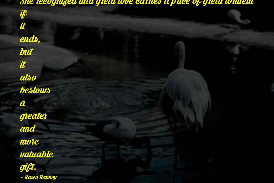 James Armistead Quotes By Karen Ranney: She recognized that great love carries a price