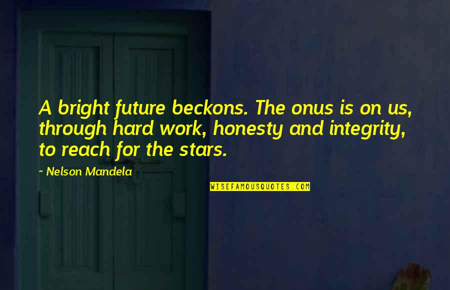 James Garner Great Escape Quotes By Nelson Mandela: A bright future beckons. The onus is on