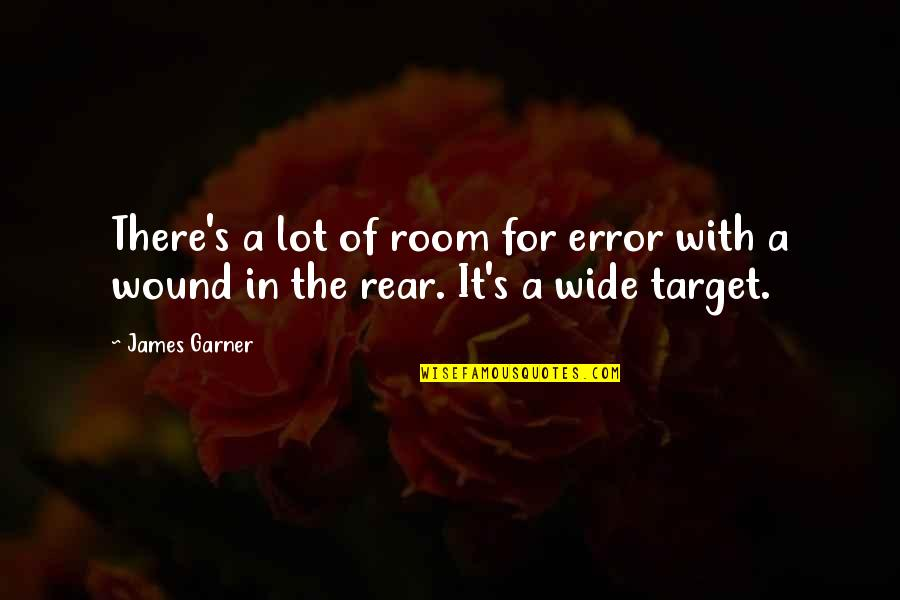 James Garner Quotes By James Garner: There's a lot of room for error with