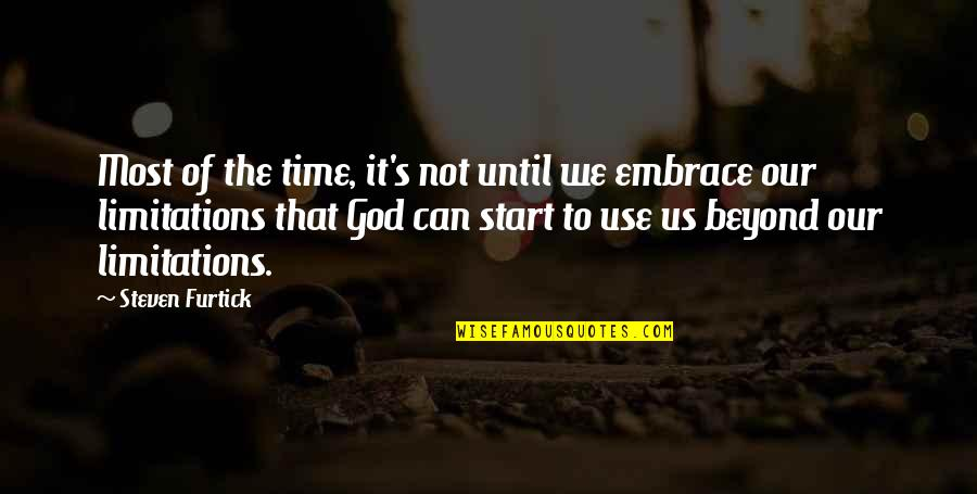 James J Jeffries Quotes By Steven Furtick: Most of the time, it's not until we
