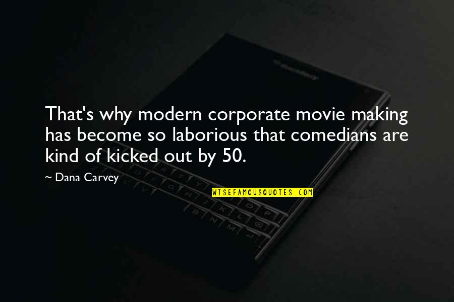 James Krenov Quotes By Dana Carvey: That's why modern corporate movie making has become