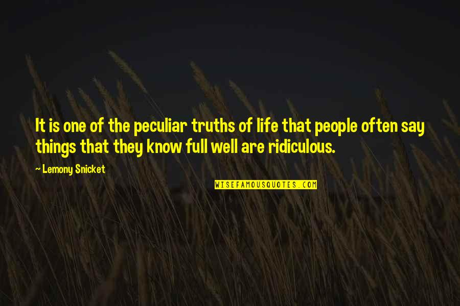 James Krenov Quotes By Lemony Snicket: It is one of the peculiar truths of