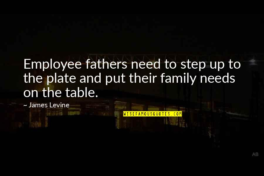 James Levine Quotes By James Levine: Employee fathers need to step up to the