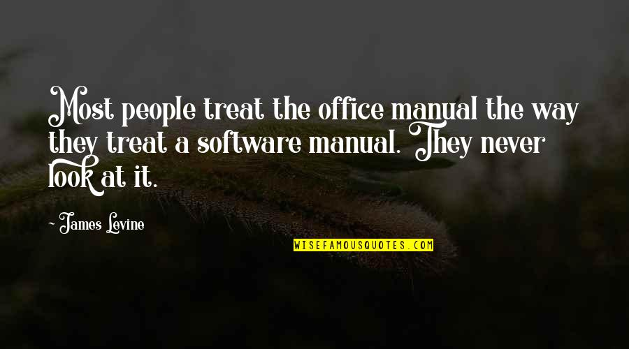 James Levine Quotes By James Levine: Most people treat the office manual the way