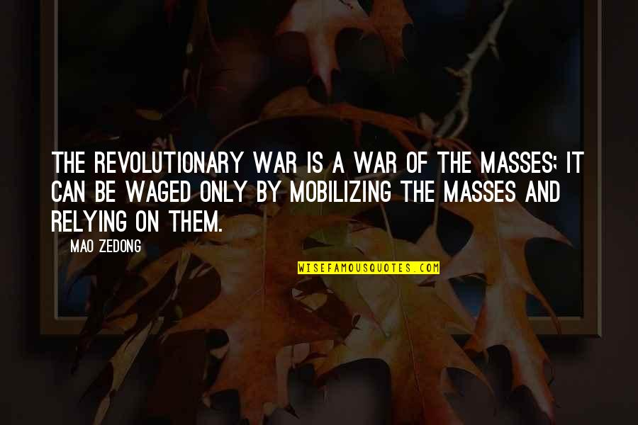 James Merrill Quotes By Mao Zedong: The revolutionary war is a war of the