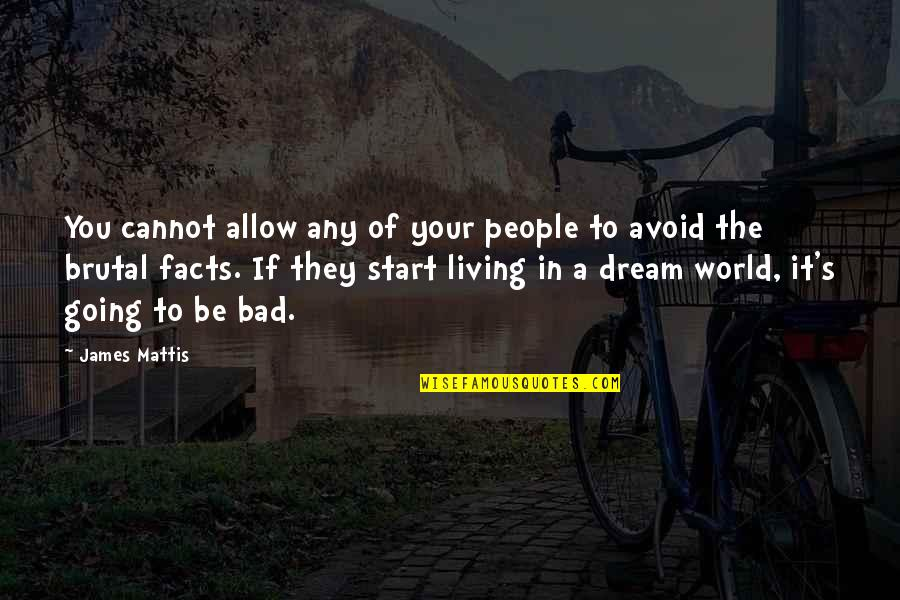 James N Mattis Quotes By James Mattis: You cannot allow any of your people to