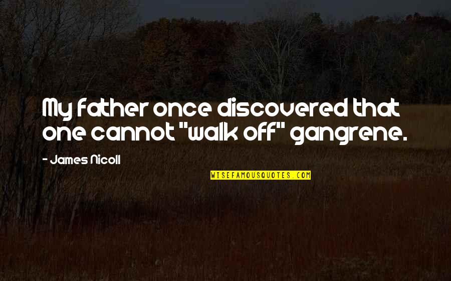 "James Nicoll Quotes By James Nicoll: My father once discovered that one cannot ""walk"