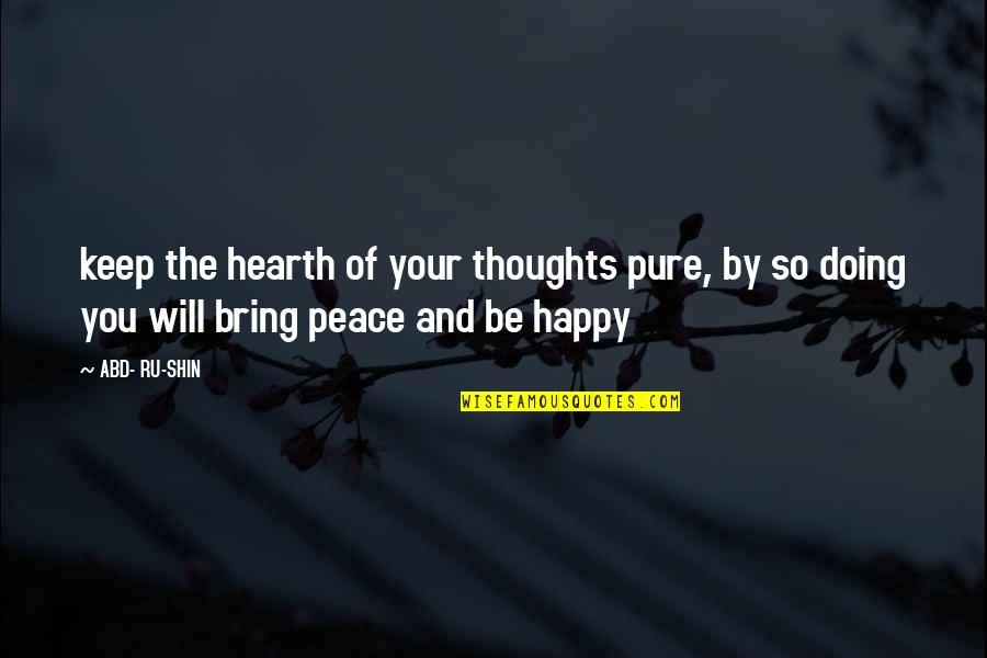 James Steerforth Quotes By ABD- RU-SHIN: keep the hearth of your thoughts pure, by