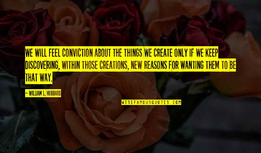 James Stewart Theologian Quotes By William L. Hubbard: We will feel conviction about the things we