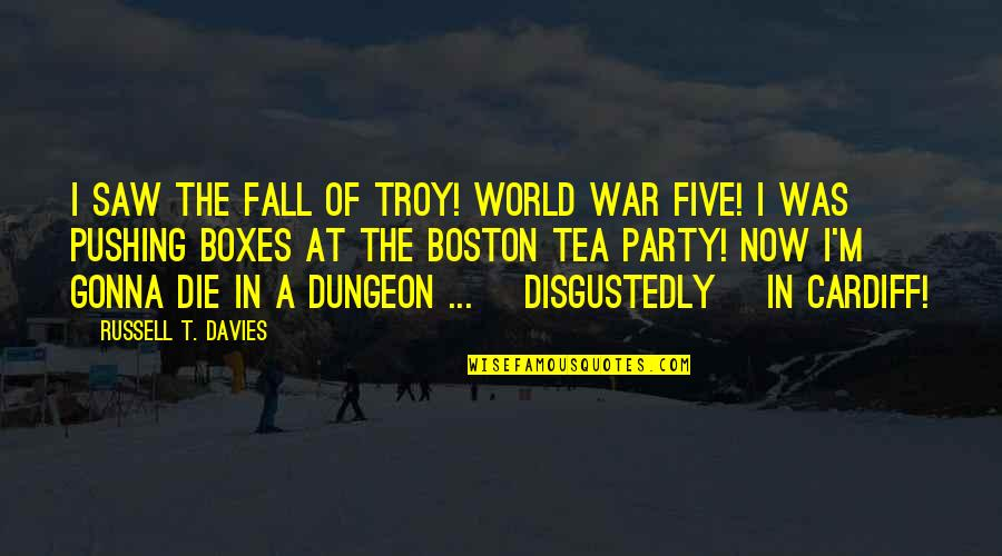 James Webb Young Quotes By Russell T. Davies: I saw the Fall of Troy! World War