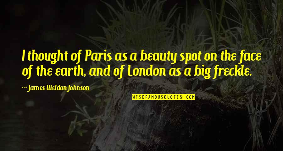 James Weldon Quotes By James Weldon Johnson: I thought of Paris as a beauty spot