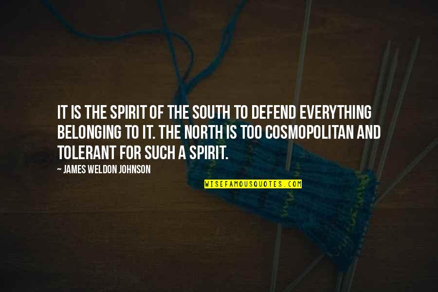 James Weldon Quotes By James Weldon Johnson: It is the spirit of the South to