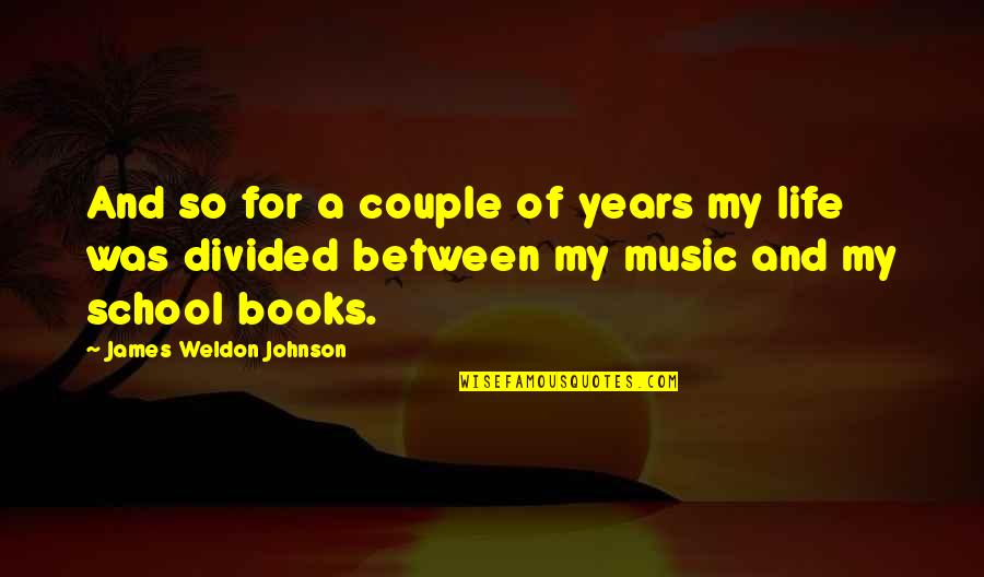 James Weldon Quotes By James Weldon Johnson: And so for a couple of years my