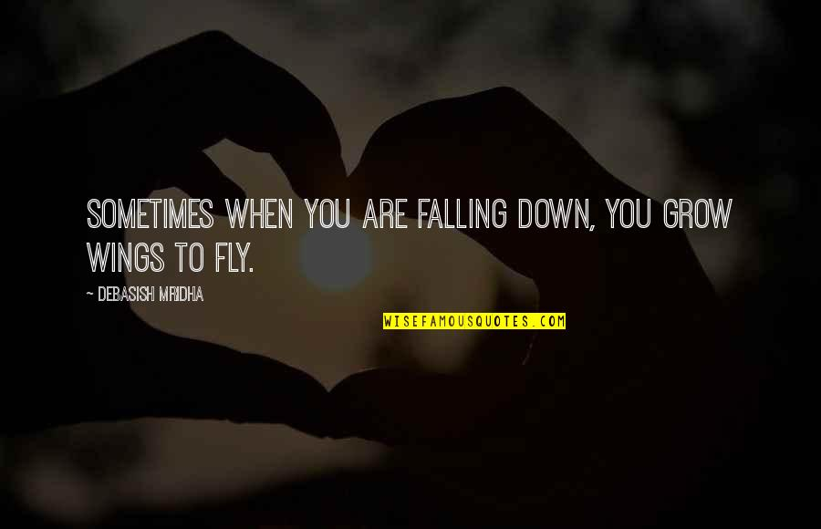 Jamie Grace Quotes By Debasish Mridha: Sometimes when you are falling down, you grow