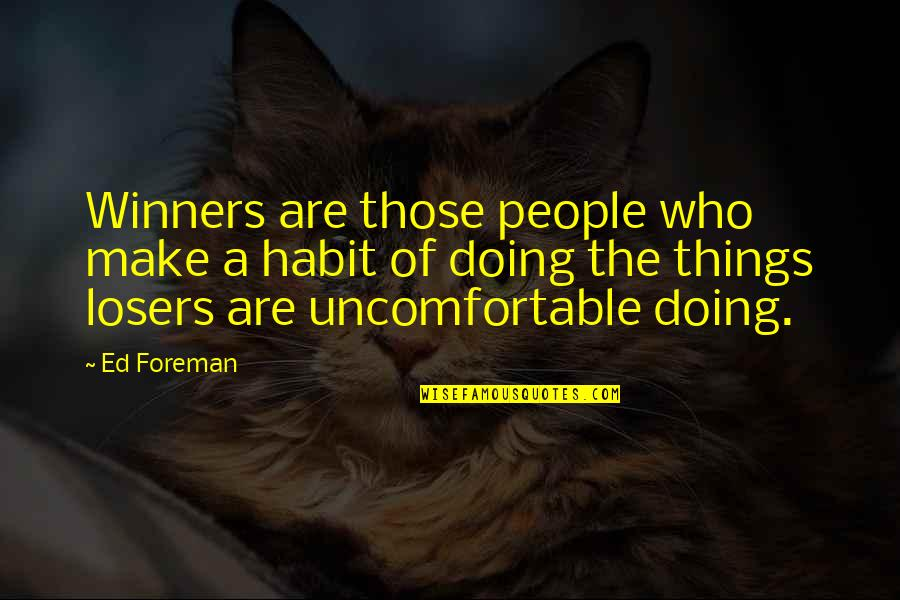Jamie Grace Quotes By Ed Foreman: Winners are those people who make a habit