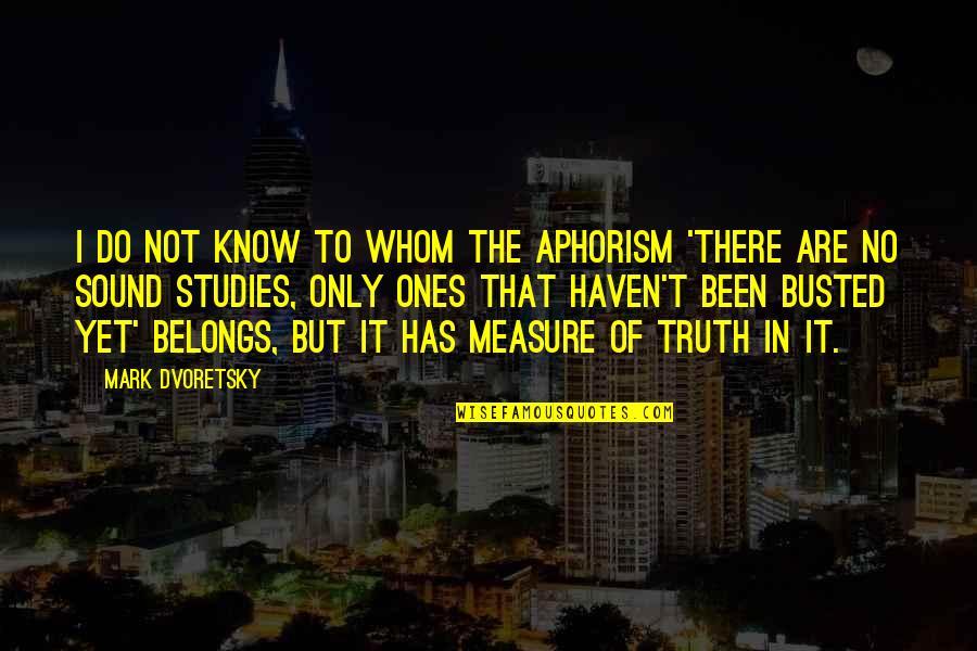 Jamie Lee Curtis Movie Quotes By Mark Dvoretsky: I do not know to whom the aphorism