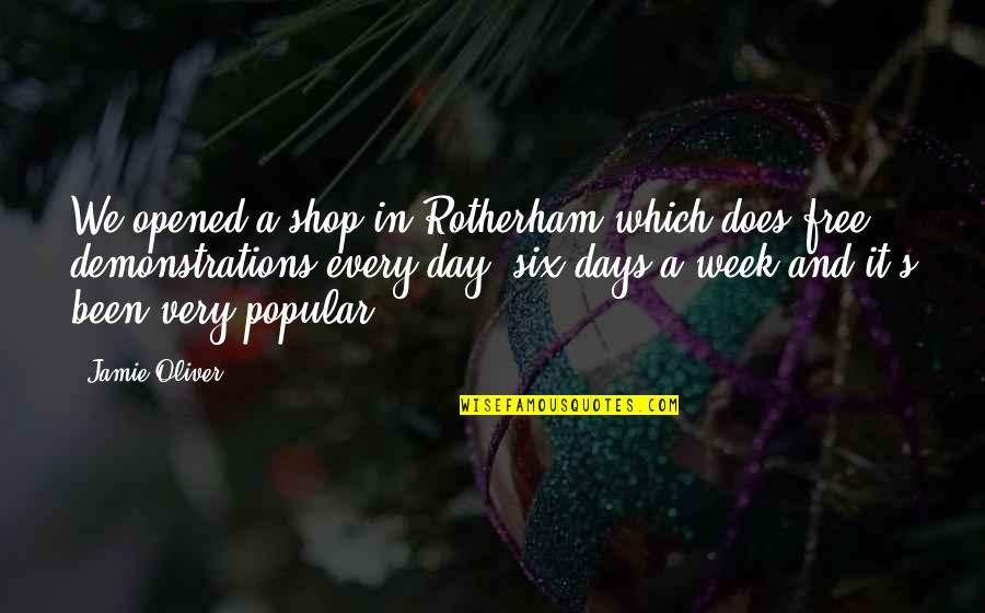 Jamie Oliver Quotes By Jamie Oliver: We opened a shop in Rotherham which does