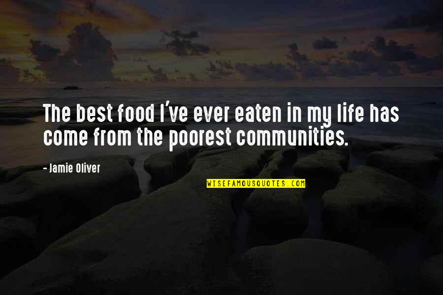 Jamie Oliver Quotes By Jamie Oliver: The best food I've ever eaten in my