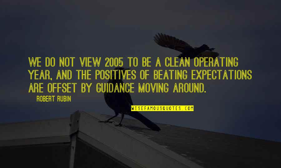 Jan Matzeliger Quotes By Robert Rubin: We do not view 2005 to be a