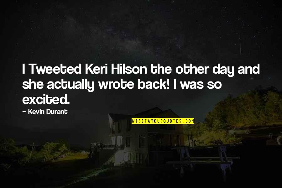 Jana Kramer Love Quotes By Kevin Durant: I Tweeted Keri Hilson the other day and