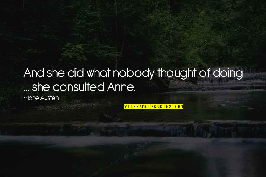 Jane Austen And Quotes By Jane Austen: And she did what nobody thought of doing