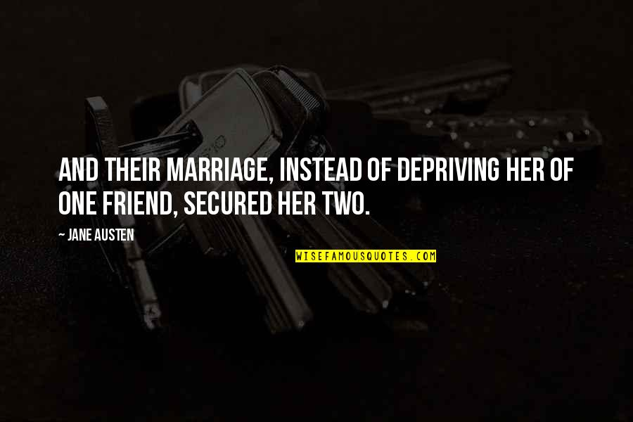 Jane Austen And Quotes By Jane Austen: And their marriage, instead of depriving her of