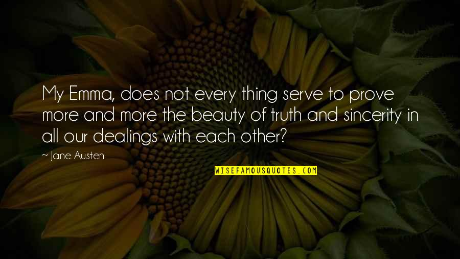 Jane Austen And Quotes By Jane Austen: My Emma, does not every thing serve to