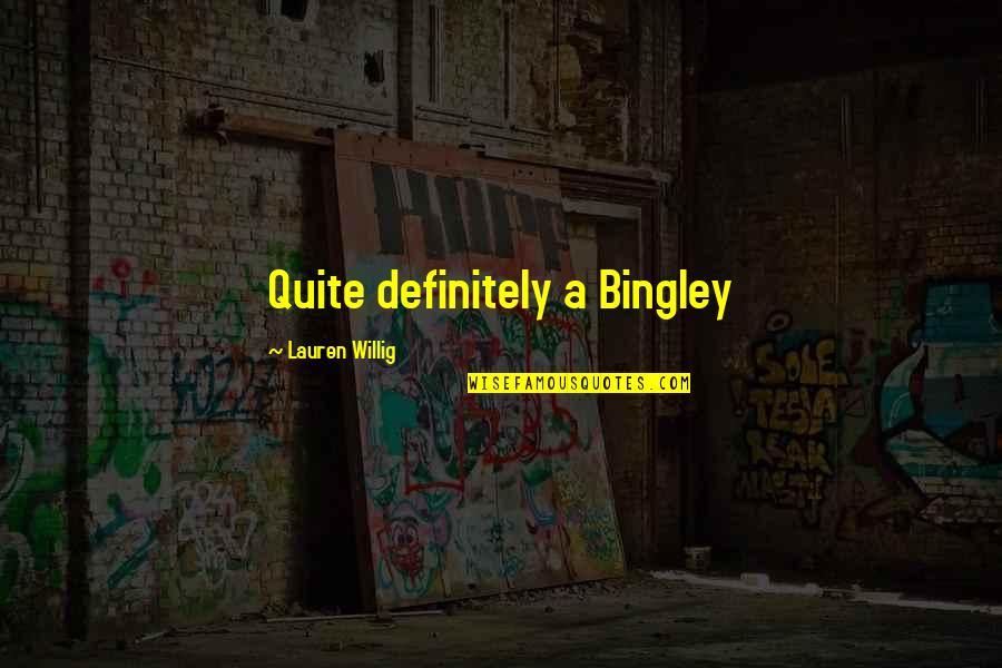 Jane Austen And Quotes By Lauren Willig: Quite definitely a Bingley