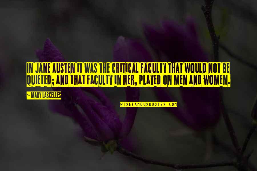 Jane Austen And Quotes By Mary Lascelles: In Jane Austen it was the critical faculty