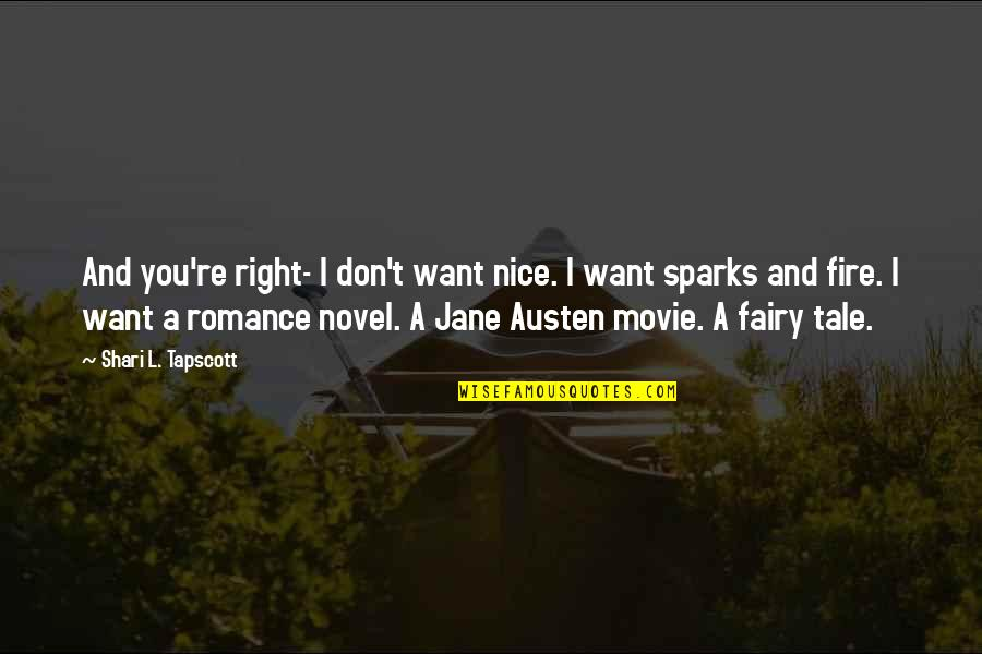 Jane Austen And Quotes By Shari L. Tapscott: And you're right- I don't want nice. I