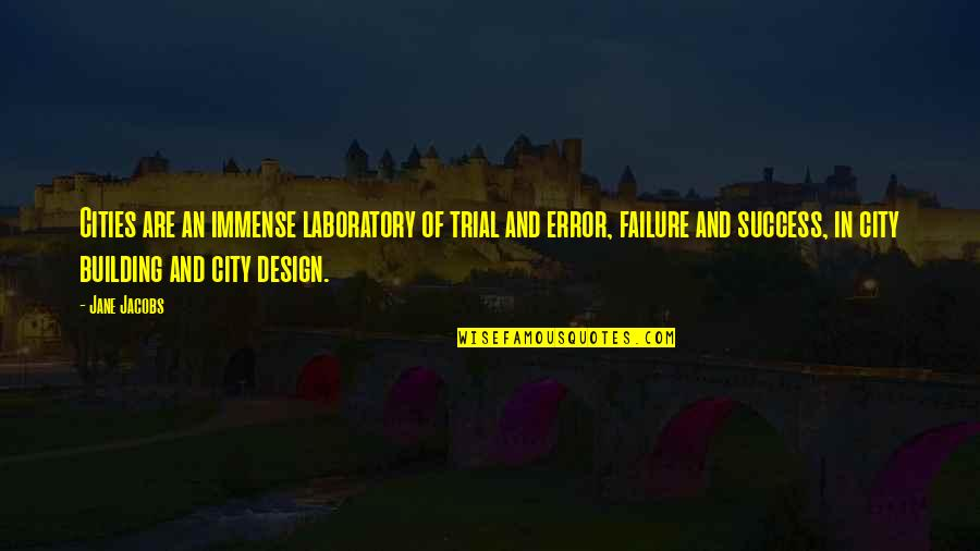 Jane By Design Quotes By Jane Jacobs: Cities are an immense laboratory of trial and
