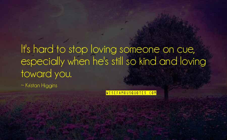 Jane By Design Quotes By Kristan Higgins: It's hard to stop loving someone on cue,