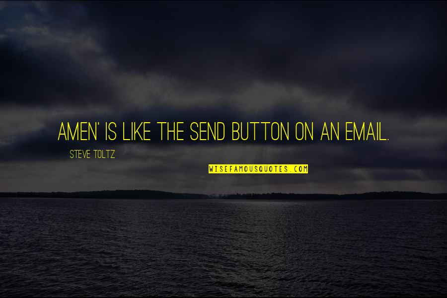 Janet Hubert Quotes By Steve Toltz: Amen' is like the Send button on an