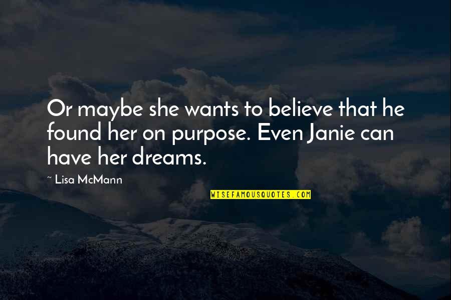 Janie's Quotes By Lisa McMann: Or maybe she wants to believe that he
