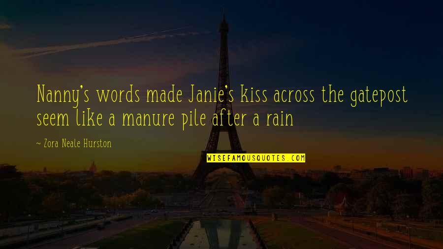 Janie's Quotes By Zora Neale Hurston: Nanny's words made Janie's kiss across the gatepost