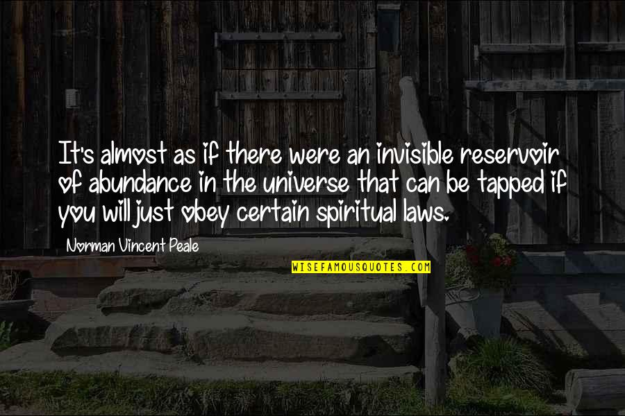 January 13 Quotes By Norman Vincent Peale: It's almost as if there were an invisible