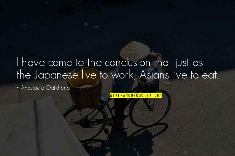 Japanese Culture Quotes By Anastacia Oaikhena: I have come to the conclusion that just