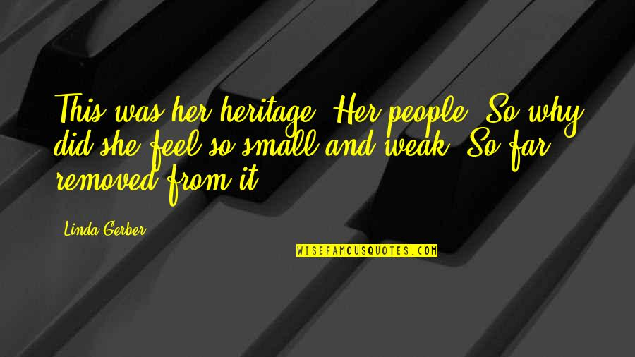 Japanese Culture Quotes By Linda Gerber: This was her heritage. Her people. So why