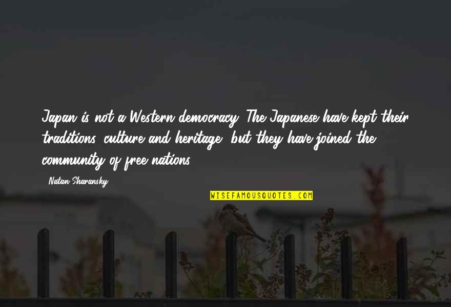 Japanese Culture Quotes By Natan Sharansky: Japan is not a Western democracy. The Japanese