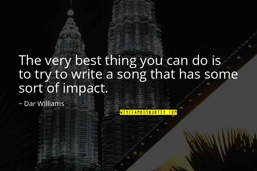 Japanese Hospitality Quotes By Dar Williams: The very best thing you can do is