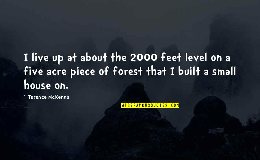 Jasmine Moon Song Quotes By Terence McKenna: I live up at about the 2000 feet