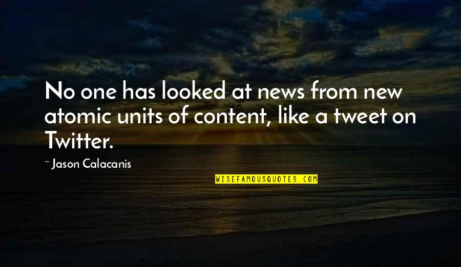 Jason Calacanis Quotes By Jason Calacanis: No one has looked at news from new