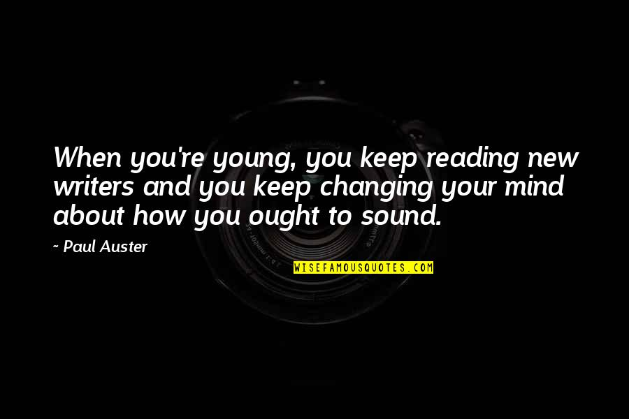 Jason Hairston Quotes By Paul Auster: When you're young, you keep reading new writers