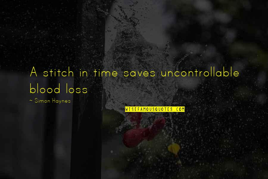 Jason Hairston Quotes By Simon Haynes: A stitch in time saves uncontrollable blood loss