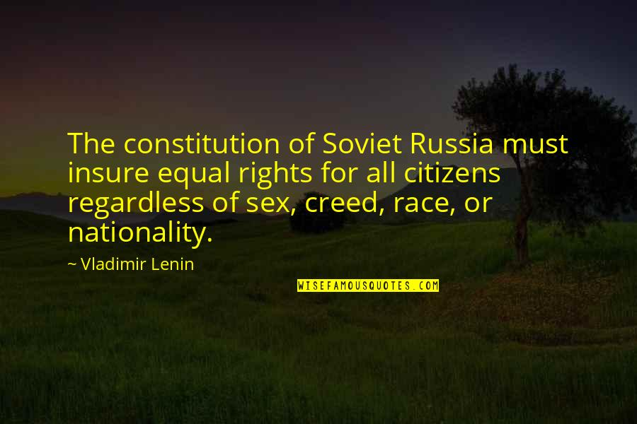 Jason Hairston Quotes By Vladimir Lenin: The constitution of Soviet Russia must insure equal