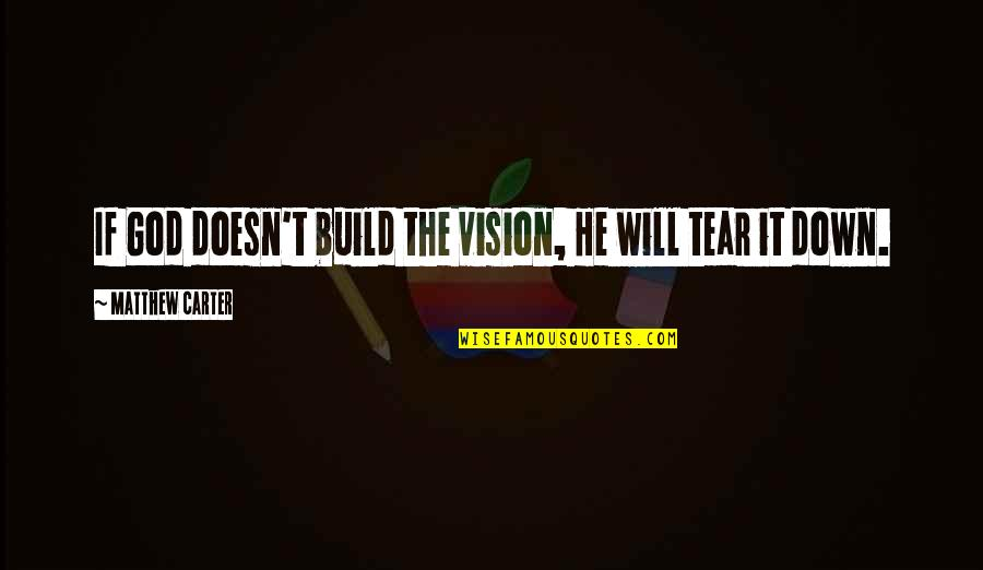 Jasper Hale Book Quotes By Matthew Carter: If God doesn't build the vision, He will