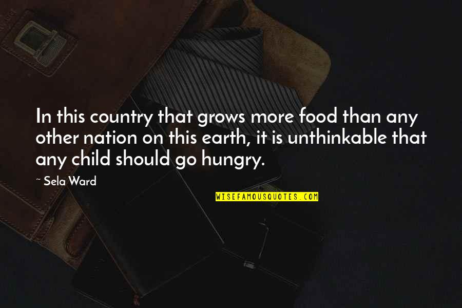 Javier Bardem Movie Quotes By Sela Ward: In this country that grows more food than